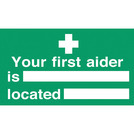 Your First Aider Is And Where Located Sign