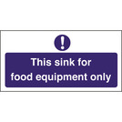 Kitchen Sink Safety Sign Food Equipment Only