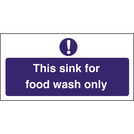 Kitchen Sink Safety Sign Food Wash Only
