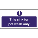 Kitchen Sink Safety Sign Pot Wash Only