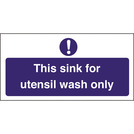 Kitchen Sink Safety Sign Utensil Wash Only